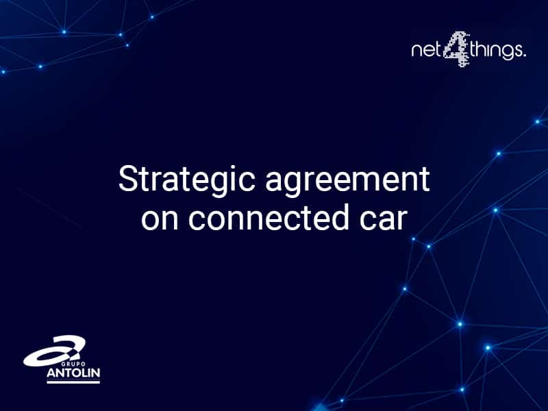 net4things_grupoantolin_sign_strategic_agreement_connected_car